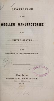Cover of: Statistics of the woollen manufactories in the United States. |