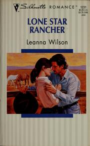 Cover of: Lone star rancher | Leanna Wilson