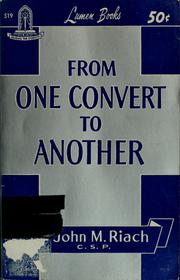 Cover of: From one convert to another | John M. Riach
