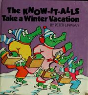 Cover of: The Know-It-Alls take a winter vacation | Peter J. Lippman