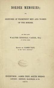 Cover of: Border memories, or, Sketches of prominent men and women of the Border | Walter Riddell Carre