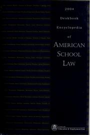 Cover of: Deskbook encyclopedia of American school law, 2004 |