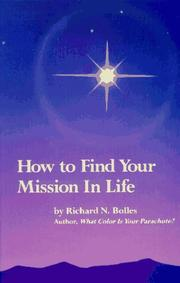 How to find your mission in life by Richard Nelson Bolles