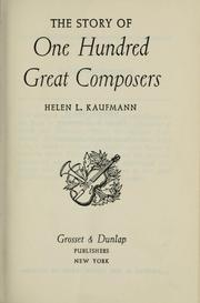 Cover of: The story of one hundred great composers | Helen Loeb Kaufmann