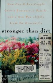 Cover of: Stronger than dirt | Kimberly Schaye