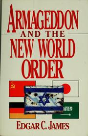 Cover of: Armageddon and the new world order | Edgar C. James