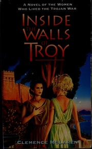 Cover of: Inside the walls of Troy | Clemence McLaren