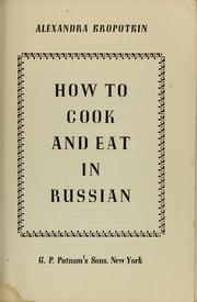 Cover of: How to cook and eat in Russian. | Alexandra Kropotkin