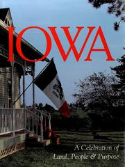 Cover of: Iowa, a celebration of land, people & purpose by [authors, Hugh Sidey ... et al.].