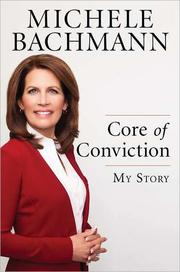 Cover of: Core of conviction | Michele Bachmann