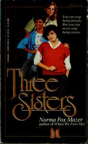 Cover of: Three sisters | Norma Fox Mazer