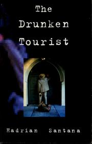 Cover of: The drunken tourist | Hadrian Santana