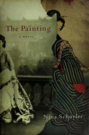 Cover of: The painting | Nina Schuyler