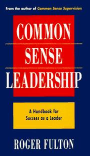 Cover of: Common sense leadership | Roger Fulton