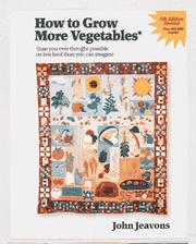 Cover of: How to grow more vegetables