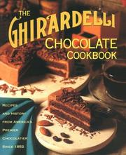 Cover of: The Ghirardelli chocolate cookbook