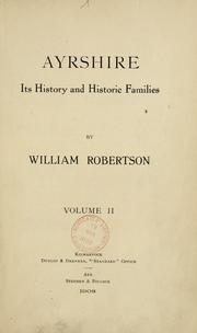 Cover of: Ayrshire, its history and historic families | William Robertson