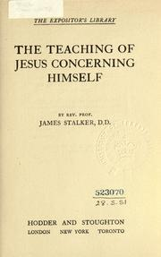 Cover of: The teaching of Jesus concerning Himself