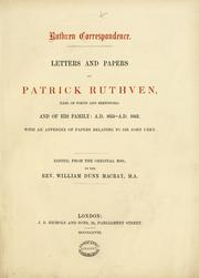Cover of: Ruthven correspondence. Letters and papers of Patrick Ruthven, Earl of Forth and Brentford, and of his family, A.D. 1615 - A.D. 1662. With an appendix of papers relating to Sir John Urry | Roxburghe Club