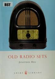 Cover of: Old radio sets by Hill, Jonathan