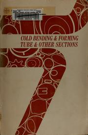 Cover of: Cold bending and forming tube and other sections. by American Society of Tool and Manufacturing Engineers., American Society of Tool and Manufacturing Engineers