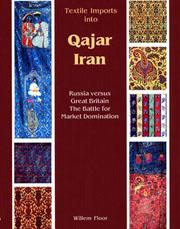 Cover of: Textile imports into Qajar Iran: Russia versus Great Britain : the battle for market domination