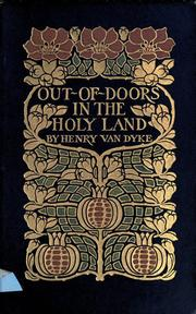 Out-of-doors in the Holy Land by Henry Van Dyke