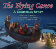 Cover of: The Flying Canoe: LA Chasse-Gallerie | Eric A. Kimmel