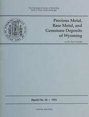 Cover of: Precious Metal, Base Metal, and Gemstone Deposits of Wyoming by W. Dan Hausel