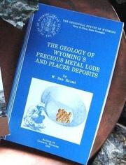 Cover of: The geology of Wyoming's precious metal lode and placer deposits