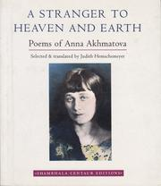 Cover of: A Stranger to Heaven and Earth: Poems of Anna Akhmatova