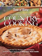 Cover of: The Complete Guide to Country Cooking | Taste of Home Editors