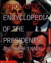 Cover of: Scholastic encyclopedia of the presidents and their times | David Rubel