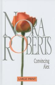 Cover of: Convincing Alex | Nora Roberts