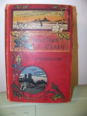 Cover of: Uncle Tom's cabin; or, Life among the lowly | Harriet Beecher Stowe