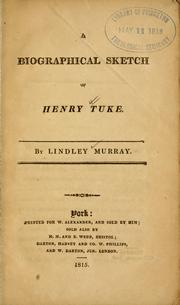 Cover of: A biographical sketch of Henry Tuke