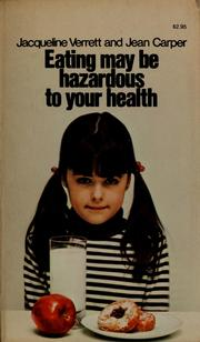 Cover of: Eating may be hazardous to your health | Jacqueline Verrett