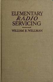 Cover of: Elementary radio servicing | William R. Wellman