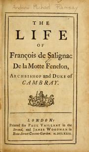 Cover of: The life of François de Salignac de la Motte Fenelon, Archbishop and Duke of Cambray