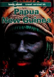 Cover of: Papua New Guinea, a travel survival kit