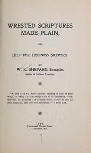 Cover of: Wrested scriptures made plain | William Edward Shepard
