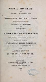 Cover of: Mental discipline, or Hints on the cultivation of intellectual and moral habits ... | Henry F. Burder