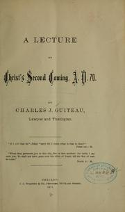 Cover of: A lecture on Christ's second coming | Guiteau, Charles Julius