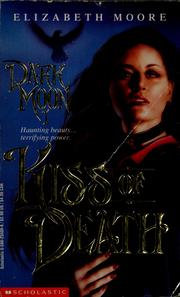 Cover of: Kiss of death | Elizabeth Moore