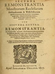 Cover of: Secunda Remonstrantia ministrorum ecclesiarum Hollandicarum & West-Frisicarum | Jan Uytenbogaert