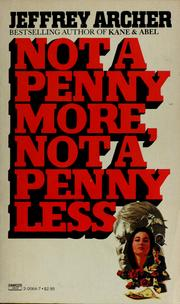 Cover of: Not a penny more, not a penny less | Jeffrey Archer
