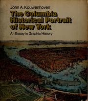 Cover of: The Columbia historical portrait of New York | John Atlee Kouwenhoven