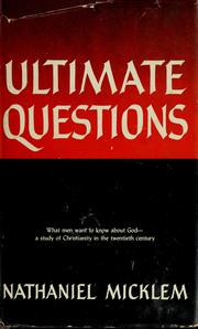 Cover of: Ultimate questions. | Micklem, Nathaniel