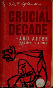 Cover of: The crucial decade--and after | Eric Frederick Goldman