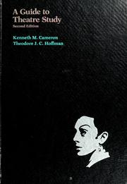 Cover of: A guide to theatre study | Kenneth M. Cameron